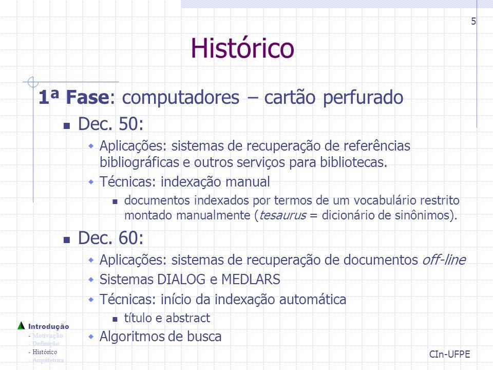 CIn-UFPE 5 Introdução - Motivação - Definição - Histórico - Arquitetura Histórico 1ª Fase: computadores – cartão perfurado Dec.