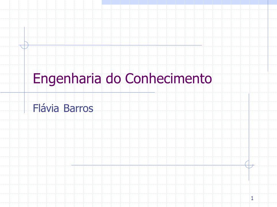 1 Engenharia do Conhecimento Flávia Barros