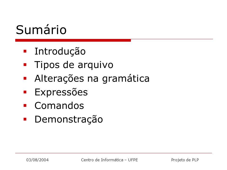 03/08/2004 Centro de Informática – UFPE Projeto de PLP Introdução  Manipulação de Arquivos inspirada em Pascal: var Arq: File of Integer; Num:Integer; begin num:=10; assign (Arq, ArqBin.bin ); reset (Arq); write (Arq, num); close (Arq); end.