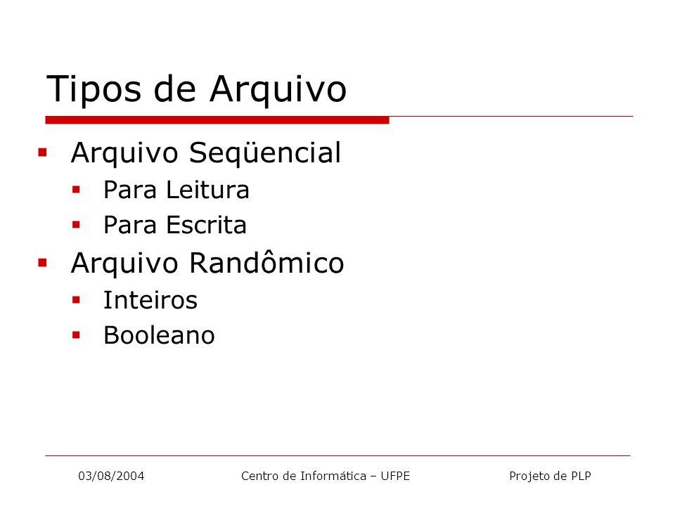 03/08/2004 Centro de Informática – UFPE Projeto de PLP Valores Arquivo