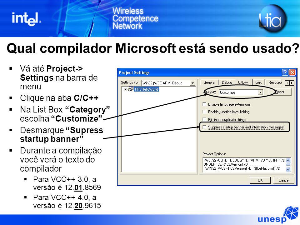 """Qual compilador Microsoft está sendo usado?  Vá até Project-> Settings na barra de menu  Clique na aba C/C++  Na List Box """"Category"""" escolha """"Custo"""