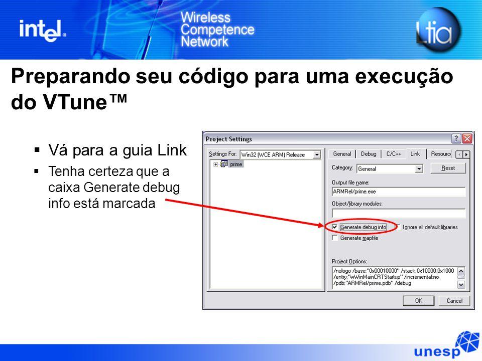  Vá para a guia Link  Tenha certeza que a caixa Generate debug info está marcada Preparando seu código para uma execução do VTune™