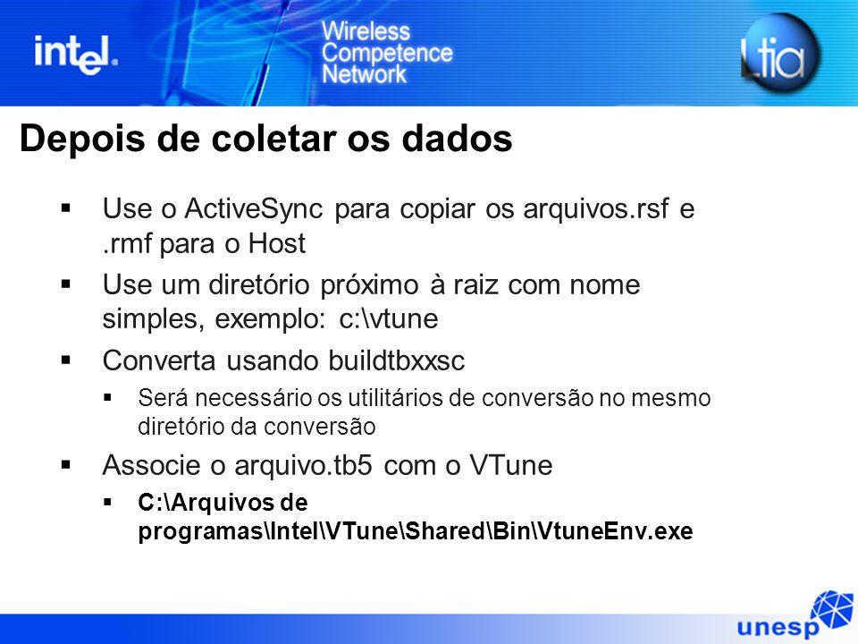 Depois de coletar os dados  Use o ActiveSync para copiar os arquivos.rsf e.rmf para o Host  Use um diretório próximo à raiz com nome simples, exempl