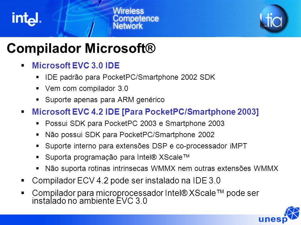  Microsoft EVC 3.0 IDE  IDE padrão para PocketPC/Smartphone 2002 SDK  Vem com compilador 3.0  Suporte apenas para ARM genérico  Microsoft EVC 4.2