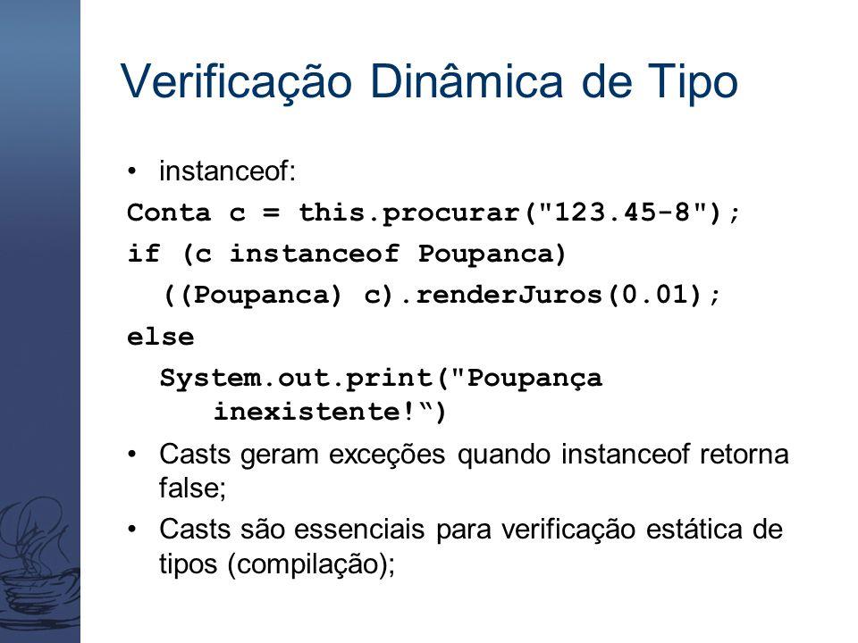 Verificação Dinâmica de Tipo instanceof: Conta c = this.procurar(