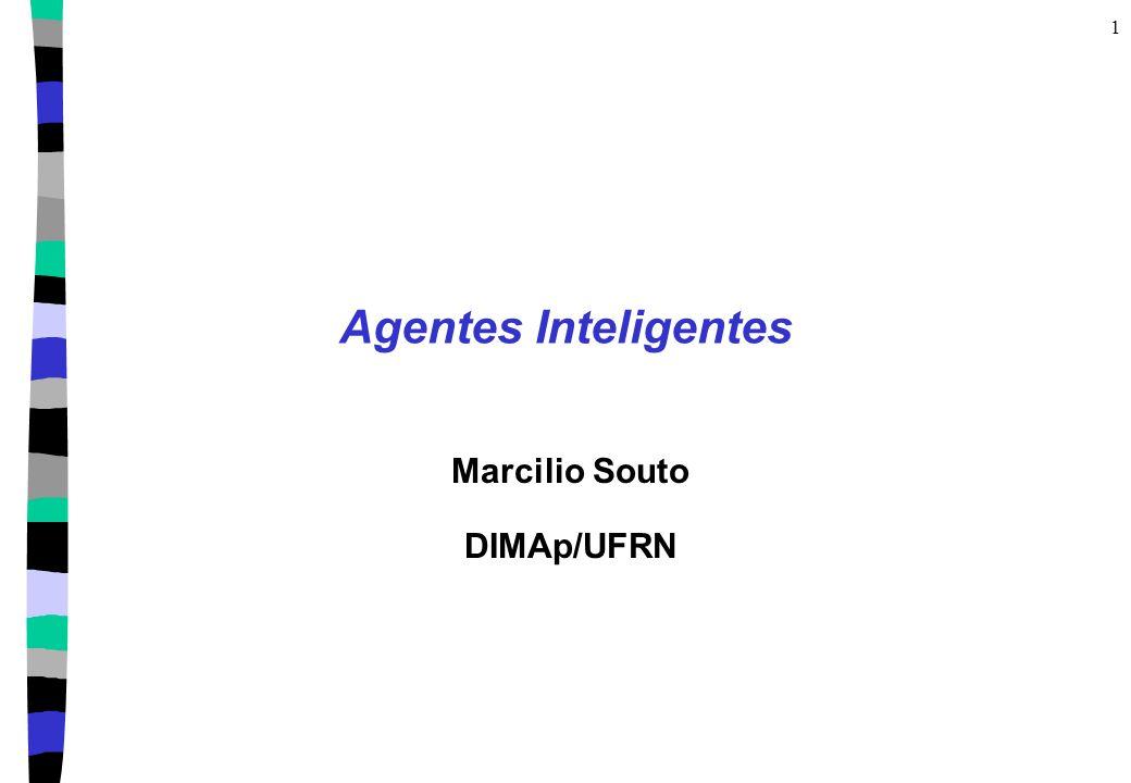 1 Agentes Inteligentes Marcilio Souto DIMAp/UFRN