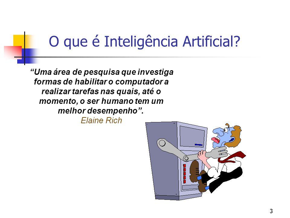 """3 """"Uma área de pesquisa que investiga formas de habilitar o computador a realizar tarefas nas quais, até o momento, o ser humano tem um melhor desempe"""