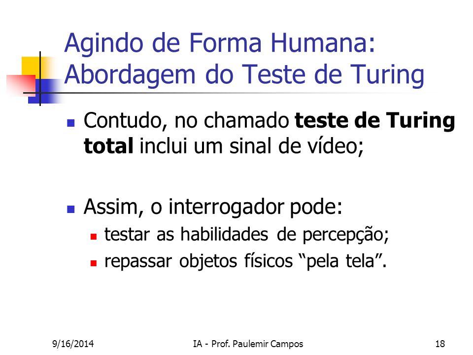 9/16/2014IA - Prof. Paulemir Campos18 Agindo de Forma Humana: Abordagem do Teste de Turing Contudo, no chamado teste de Turing total inclui um sinal d