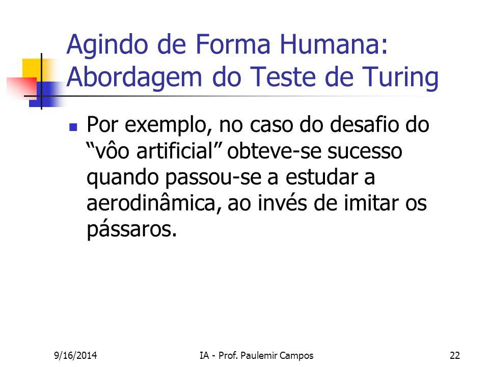 """9/16/2014IA - Prof. Paulemir Campos22 Agindo de Forma Humana: Abordagem do Teste de Turing Por exemplo, no caso do desafio do """"vôo artificial"""" obteve-"""