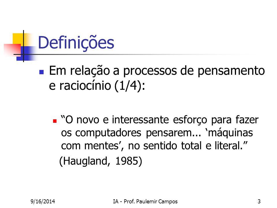 """9/16/2014IA - Prof. Paulemir Campos3 Definições Em relação a processos de pensamento e raciocínio (1/4): """"O novo e interessante esforço para fazer os"""