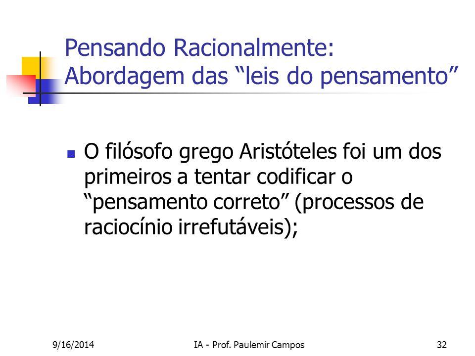 """9/16/2014IA - Prof. Paulemir Campos32 Pensando Racionalmente: Abordagem das """"leis do pensamento"""" O filósofo grego Aristóteles foi um dos primeiros a t"""