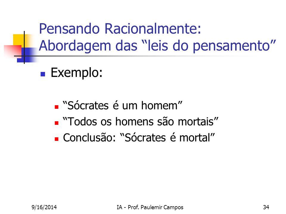 """9/16/2014IA - Prof. Paulemir Campos34 Pensando Racionalmente: Abordagem das """"leis do pensamento"""" Exemplo: """"Sócrates é um homem"""" """"Todos os homens são m"""
