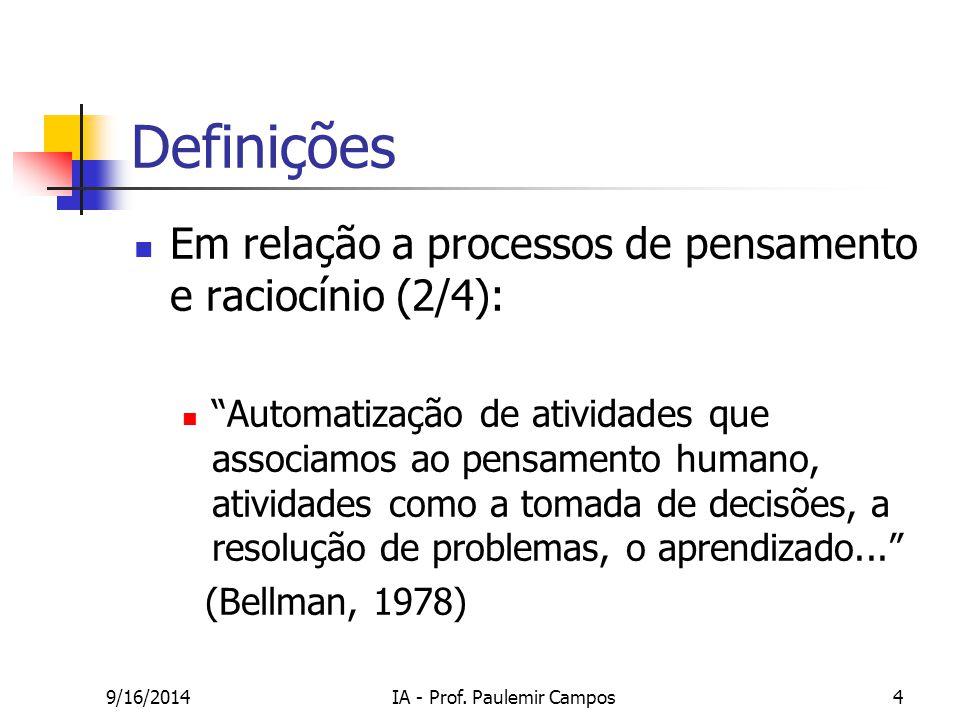 """9/16/2014IA - Prof. Paulemir Campos4 Definições Em relação a processos de pensamento e raciocínio (2/4): """"Automatização de atividades que associamos a"""