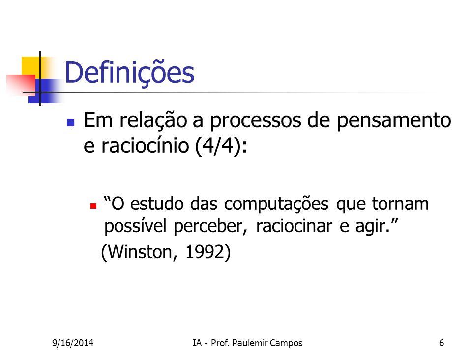 """9/16/2014IA - Prof. Paulemir Campos6 Definições Em relação a processos de pensamento e raciocínio (4/4): """"O estudo das computações que tornam possível"""