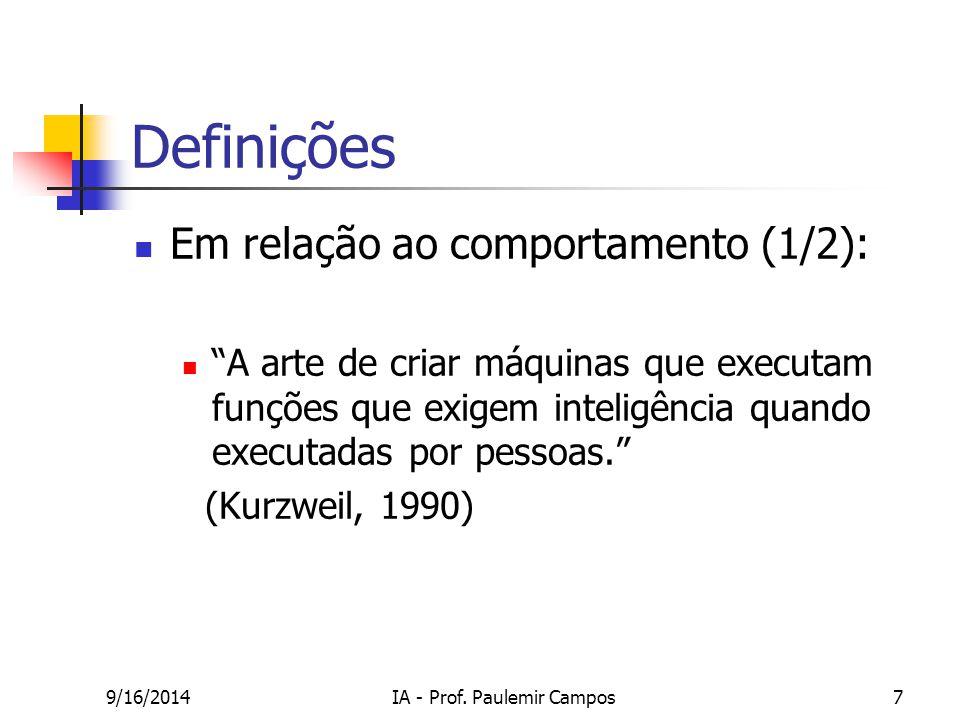 """9/16/2014IA - Prof. Paulemir Campos7 Definições Em relação ao comportamento (1/2): """"A arte de criar máquinas que executam funções que exigem inteligên"""