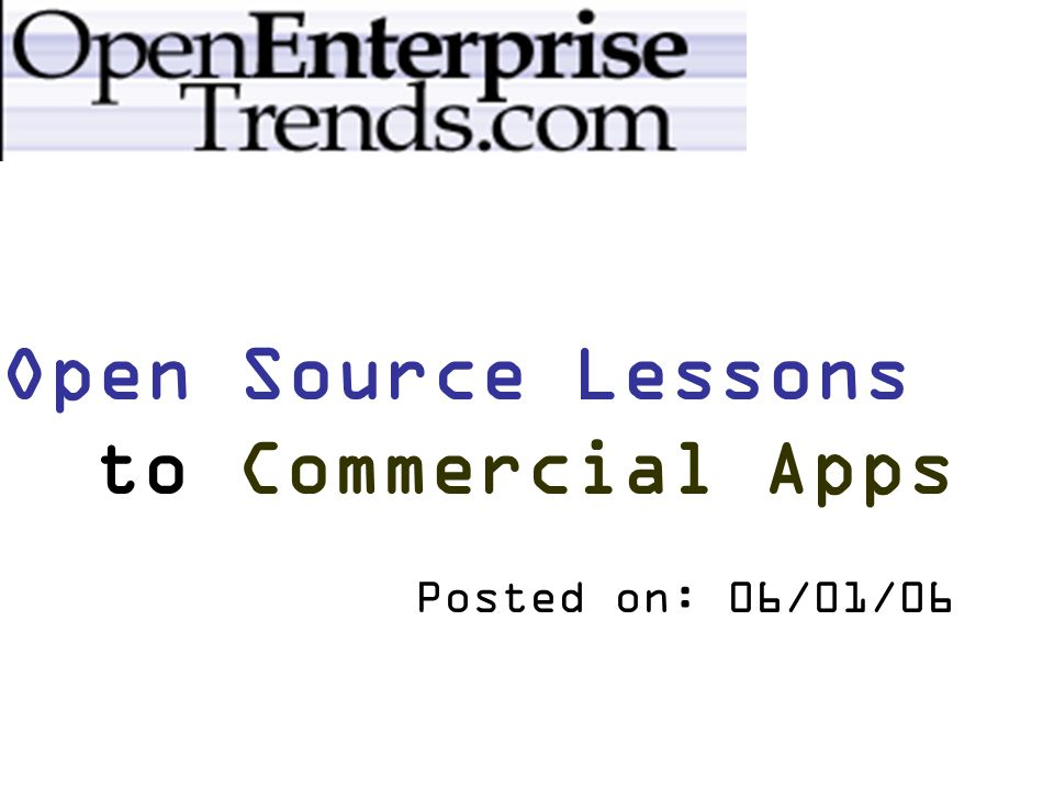 IBM Applies Open Source Lessons to Commercial Apps Posted on: 06/01/06