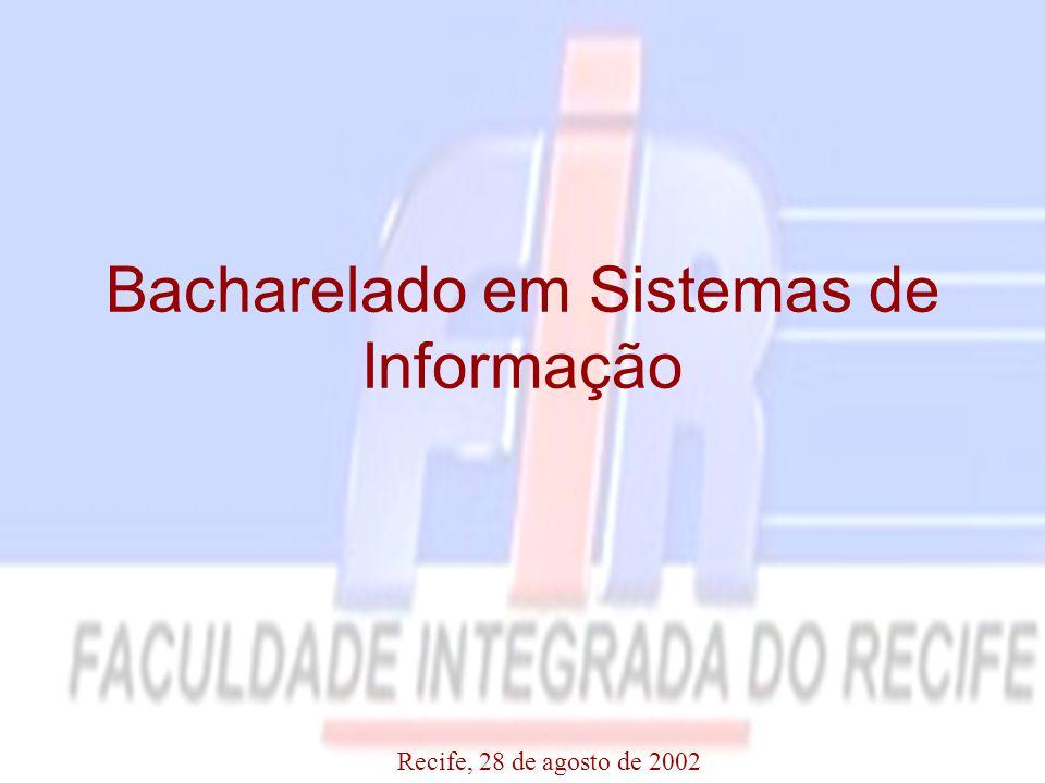 Bacharelado em Sistemas de Informação Recife, 28 de agosto de 2002