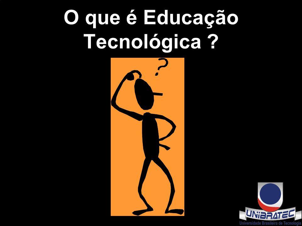 O que é Educação Tecnológica