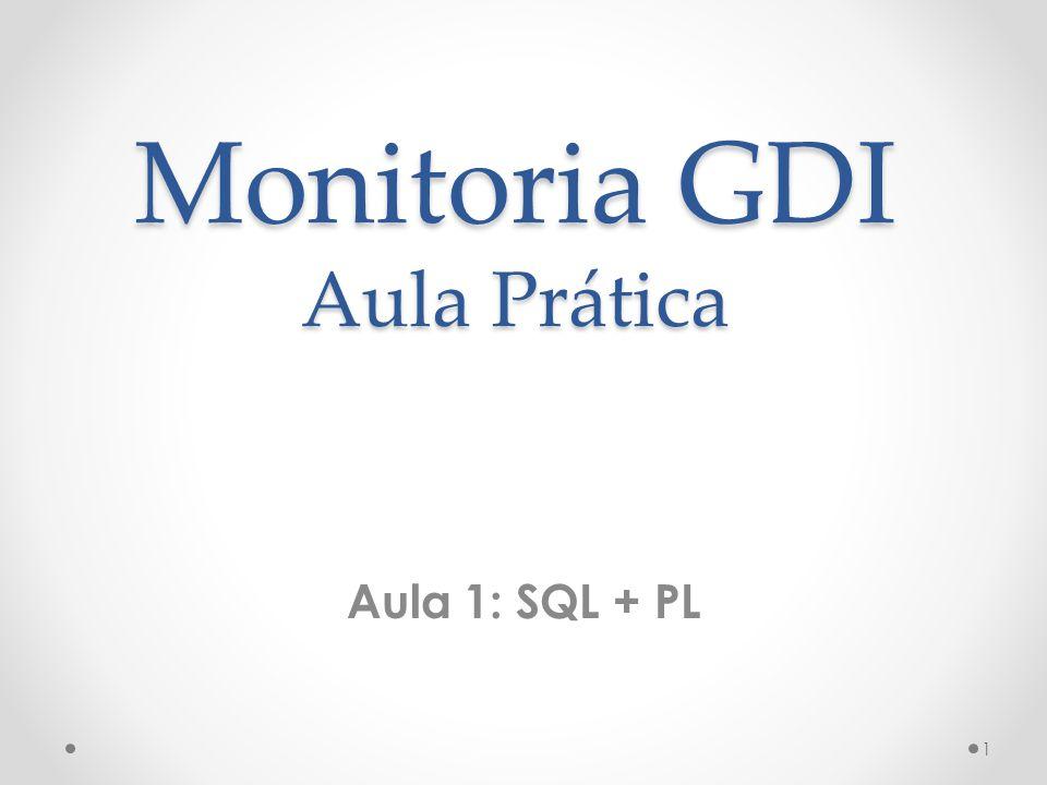 Monitoria GDI Aula Prática Aula 1: SQL + PL 1