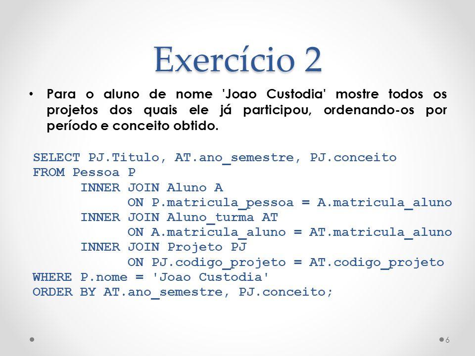 Exercício 16 Implemente uma FUNCTION que receberá o código de uma disciplina e retornará uma STRING com todos os ANOS em que ela foi ofertada no 1º semestre e todos os anos para o 2º semestre (EX: 1º: 1992; 1990; 2000; 2º: 1990; 2001; ).