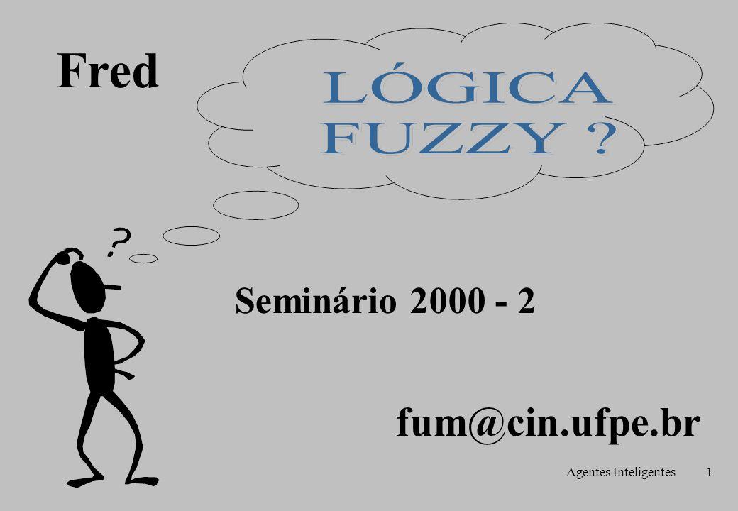 Agentes Inteligentes1 Seminário 2000 - 2 Fred fum@cin.ufpe.br