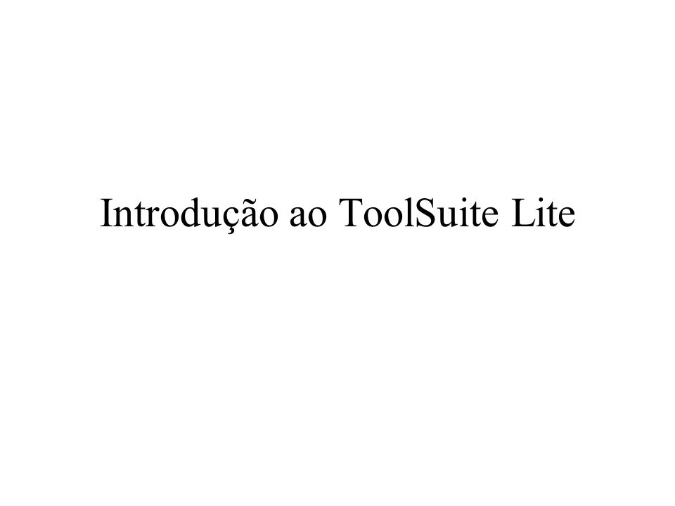 Introdução ao ToolSuite Lite