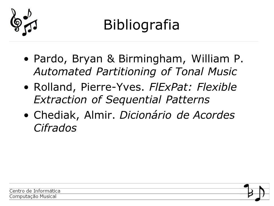 Centro de Informática Computação Musical Bibliografia Pardo, Bryan & Birmingham, William P.