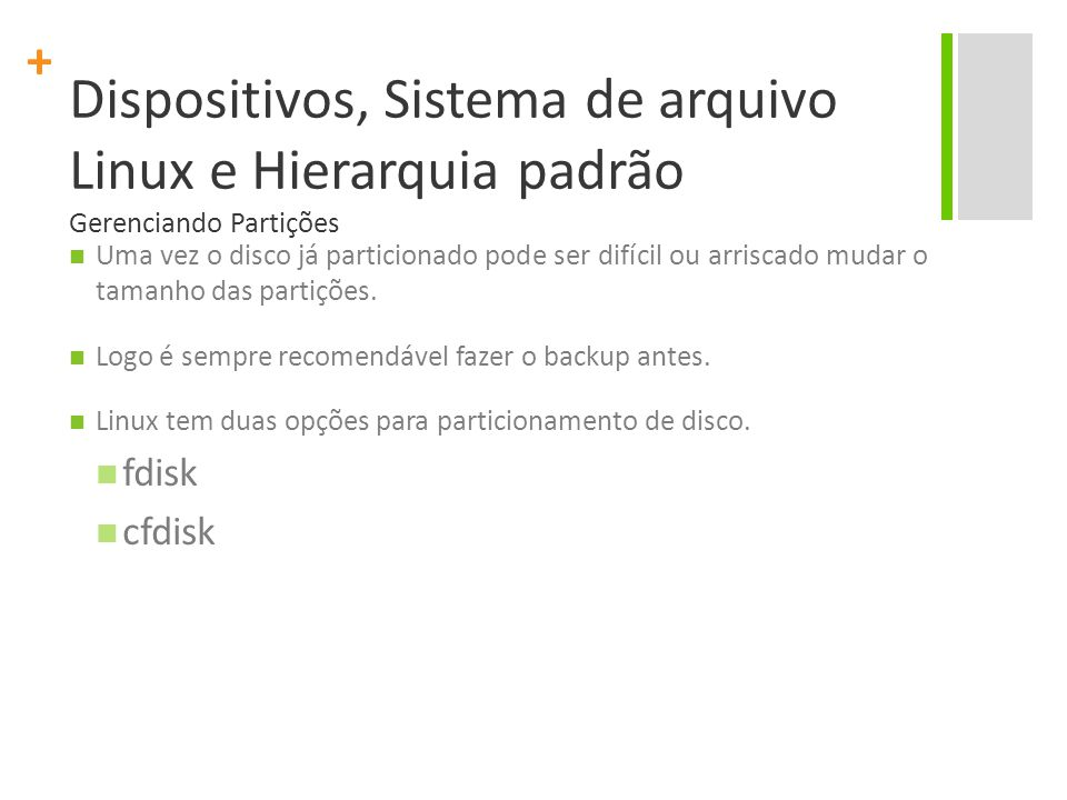 + Dispositivos, Sistema de arquivo Linux e Hierarquia padrão Buscando Link lrwxrwxrwx 1 root root 19 Jan 4 02:43 file1 -> /file1 $ find / -lname myfile /home/world/rootsfile /home/finance/hisfile /root/myslink