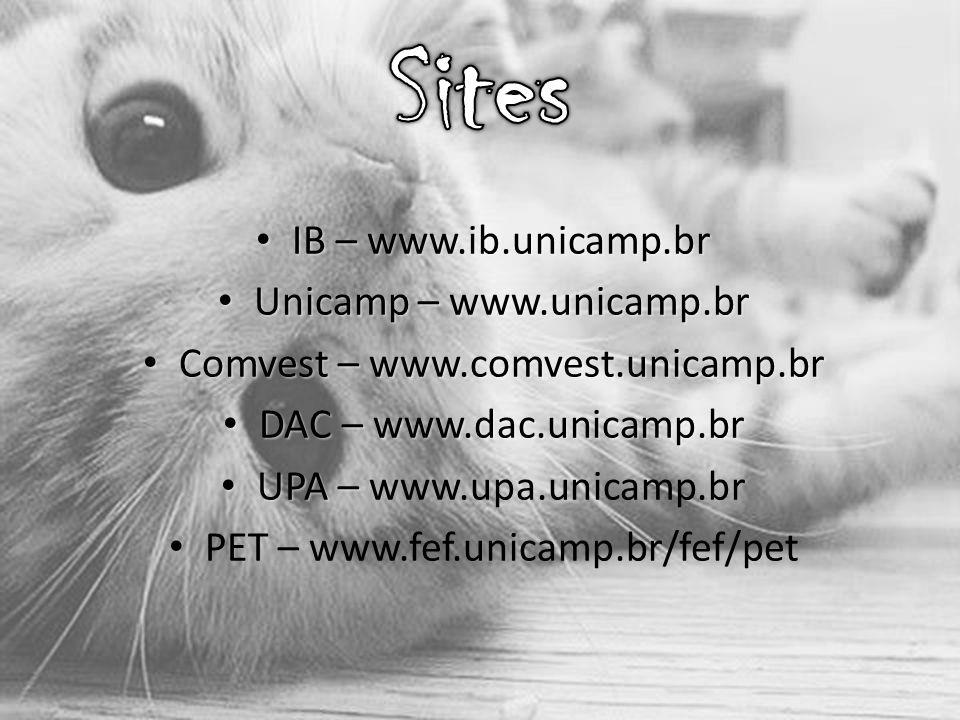 IB – www.ib.unicamp.br IB – www.ib.unicamp.br Unicamp – www.unicamp.br Unicamp – www.unicamp.br Comvest – www.comvest.unicamp.br Comvest – www.comvest.unicamp.br DAC – www.dac.unicamp.br DAC – www.dac.unicamp.br UPA – UPA – www.upa.unicamp.br PET – www.fef.unicamp.br/fef/pet