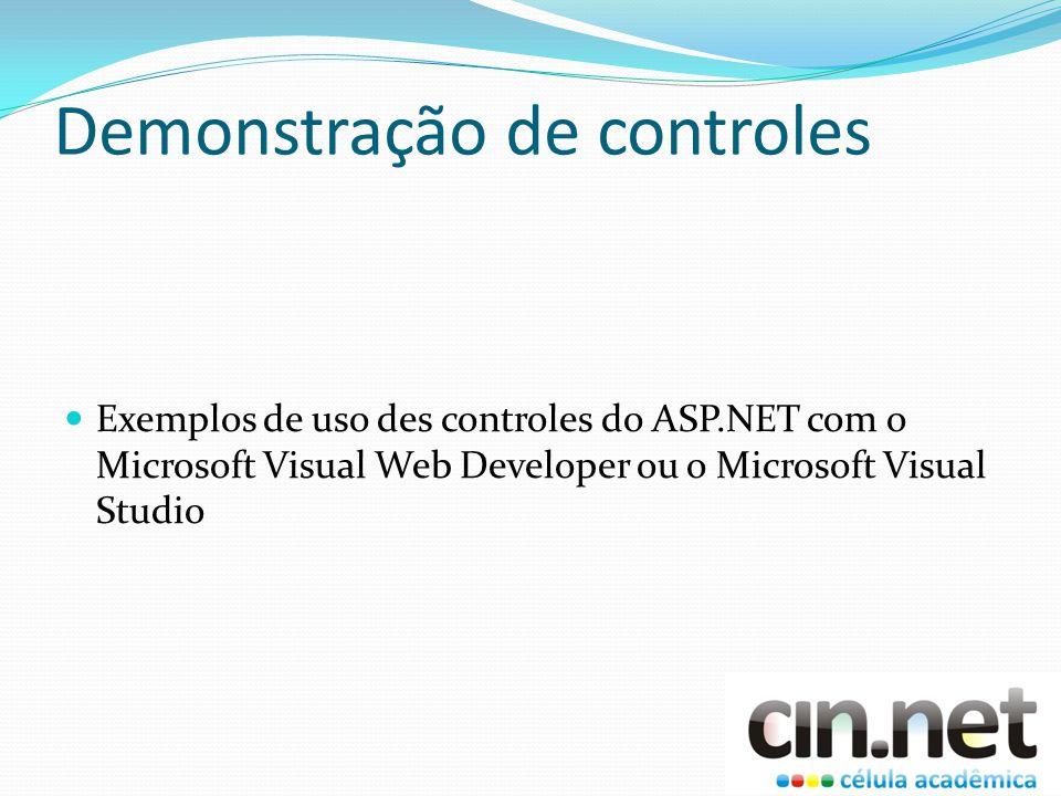 Demonstração de controles Exemplos de uso des controles do ASP.NET com o Microsoft Visual Web Developer ou o Microsoft Visual Studio