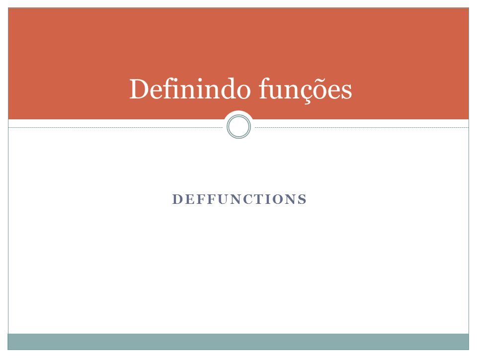 DEFFUNCTIONS Definindo funções