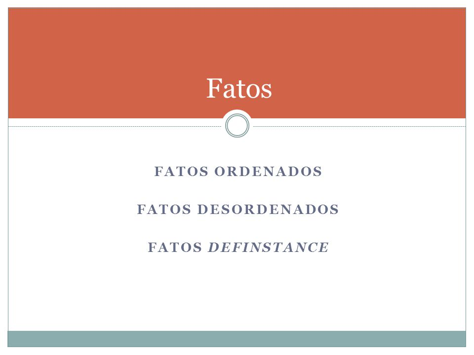 FATOS ORDENADOS FATOS DESORDENADOS FATOS DEFINSTANCE Fatos