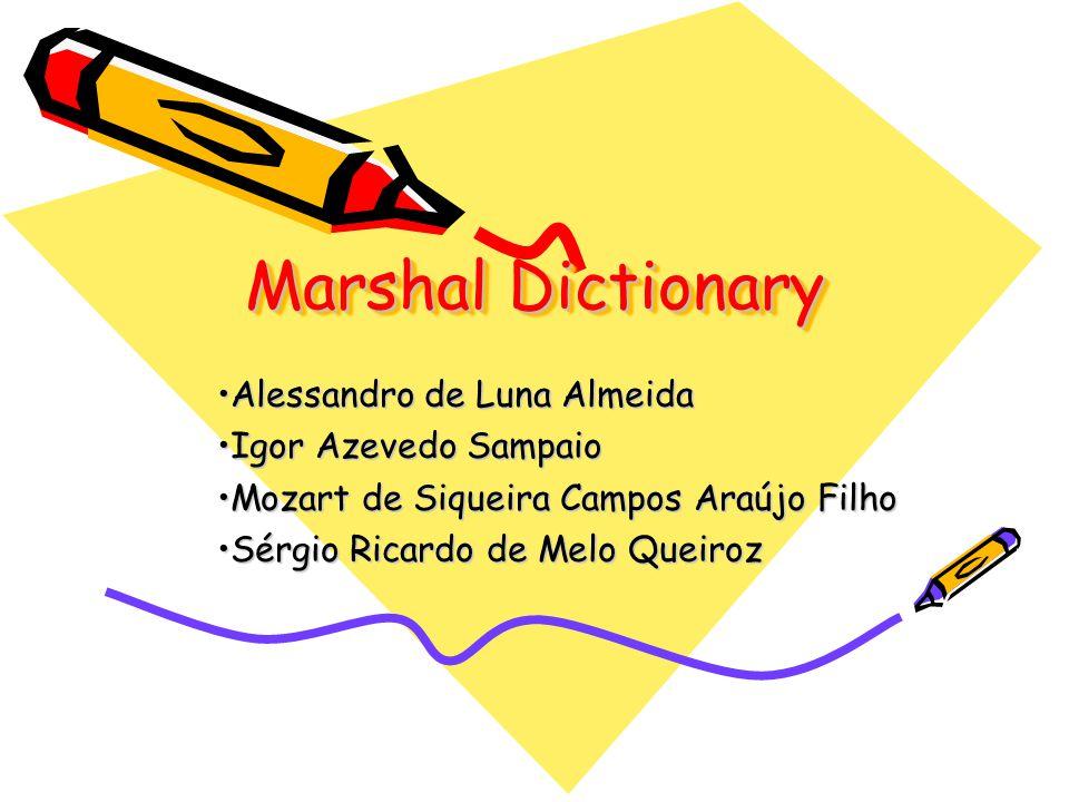 Marshal Dictionary Sistema Distribuído de Compartilhamento de Dicionário CORBA (por que CORBA Rules e RMI sucks ) –Dicionário Local –Dicionário Remoto Dicionário –Nome –Identificador –Autor