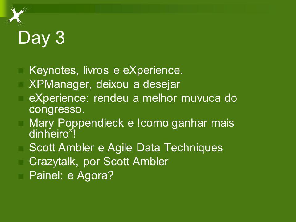 Day 3 Keynotes, livros e eXperience.