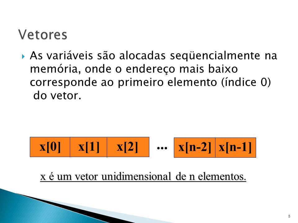  As variáveis são alocadas seqüencialmente na memória, onde o endereço mais baixo corresponde ao primeiro elemento (índice 0) do vetor. 5... x[n-2] x