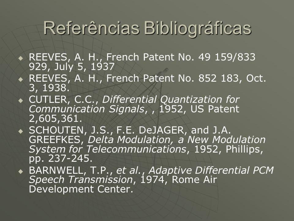 Referências Bibliográficas   REEVES, A.H., French Patent No.
