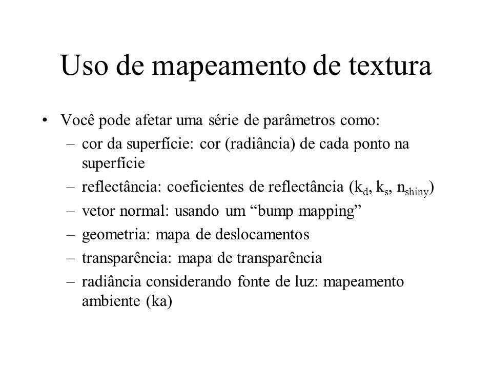 Uso de mapeamento de textura Você pode afetar uma série de parâmetros como: –cor da superfície: cor (radiância) de cada ponto na superfície –reflectân