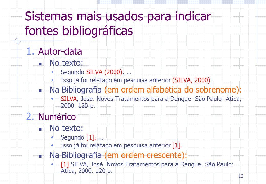 12 Sistemas mais usados para indicar fontes bibliográficas 1.
