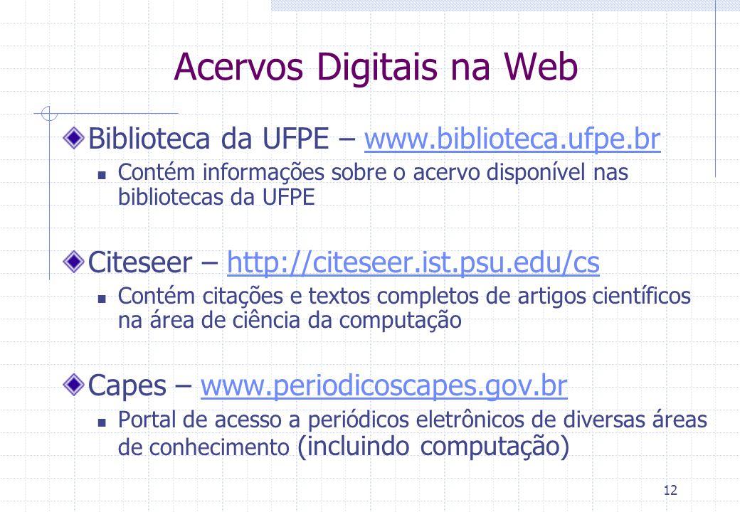 11 Pesquisa Bibliográfica: Etapas 1, 2 e 3 Identificação dos itens bibliográficos de interesse, seleção e compilação (obtenção) Bibliotecas convencion