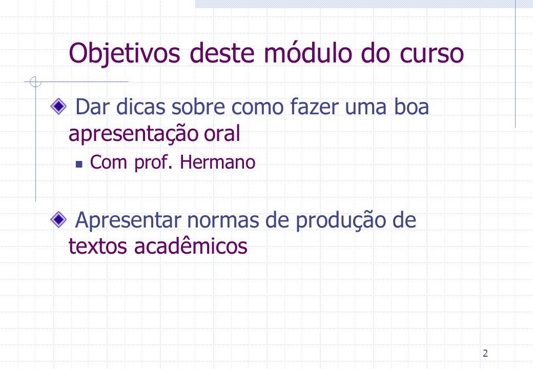 1 Metodologia de Pesquisa e Redação Científica Módulo de Redação Científica Flávia Barros (fab@cin.ufpe.br)