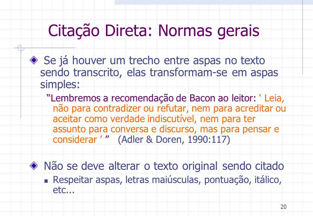 19 Fichas de Leitura: Citações diretas (transcrições) ATENÇÃO: Essas fichas obedecem as mesmas normas utilizadas para fazermos citação direta de texto