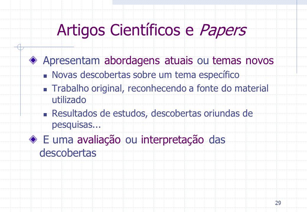 28 Tipos de Textos Científicos Artigo científico Paper Comunicação científica Informe científico Resenha crítica Monografias científicas Monografia de