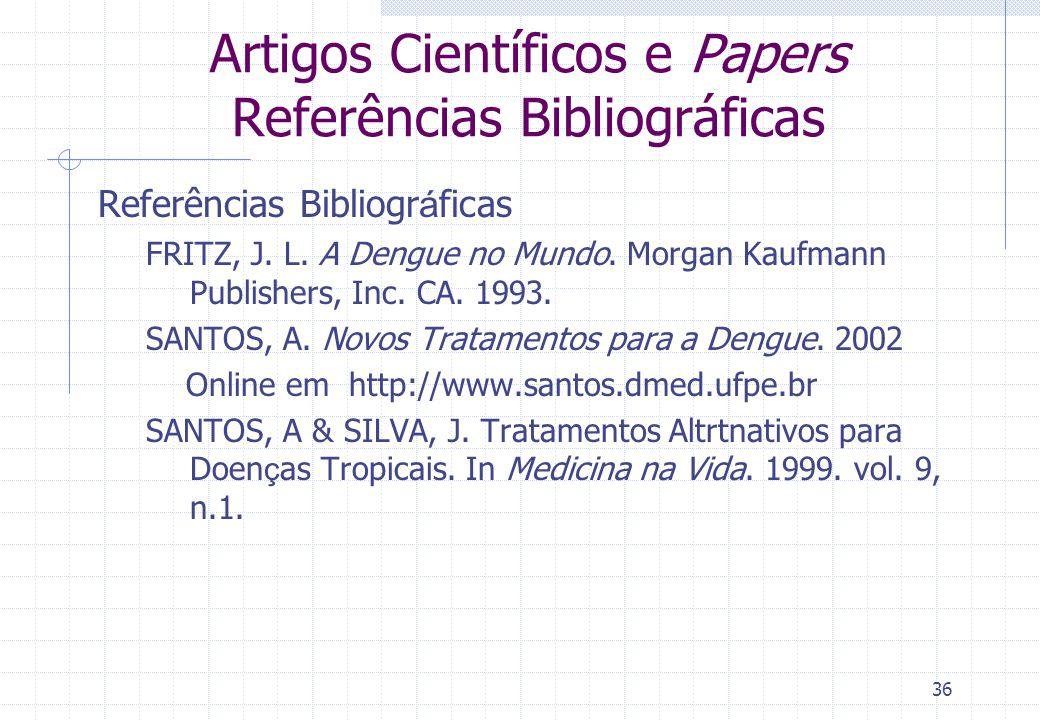 35 Artigos Científicos e Papers Corpo do texto 1. Introdu ç ão -> TUDO! Motiva ç ão e relevância da pesquisa, contexto, trabalho realizado, contribui