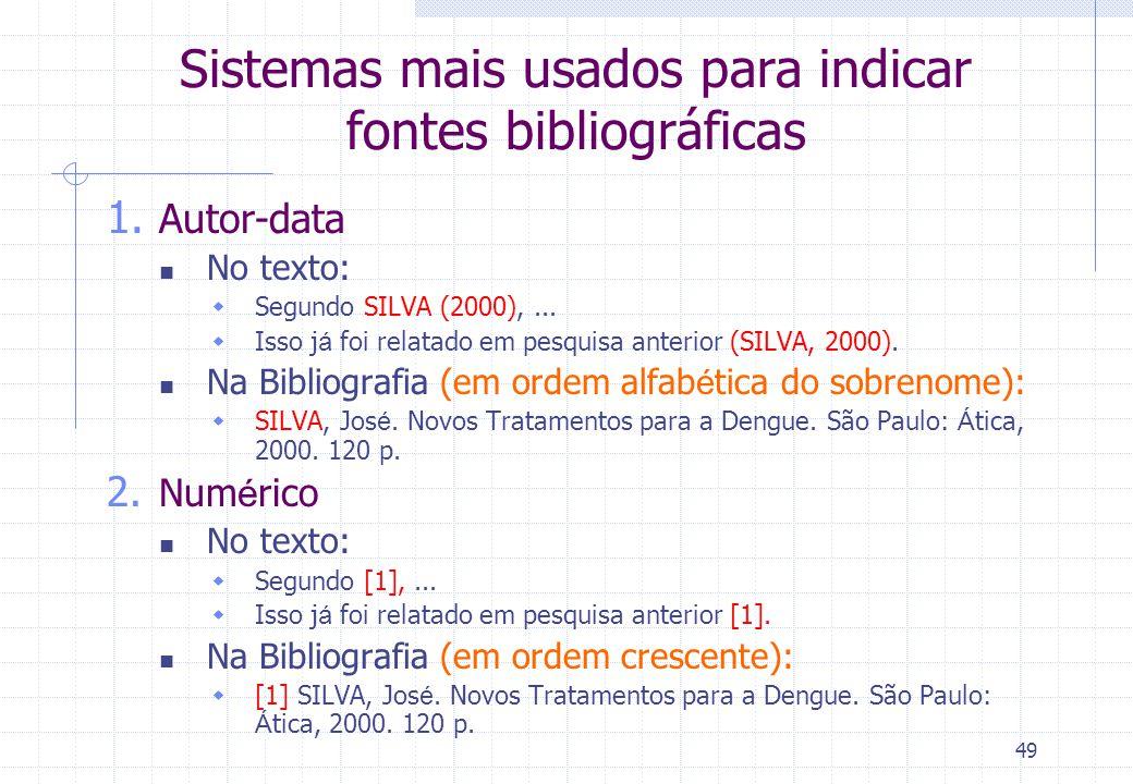 48 Referências Bibliográficas Tentar utilizar as normas da ABNT (Associação Brasileira de Normas Técnicas)