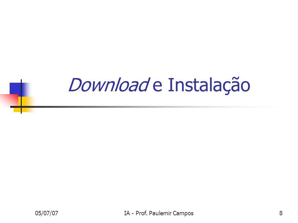 05/07/07IA - Prof. Paulemir Campos8 Download e Instalação