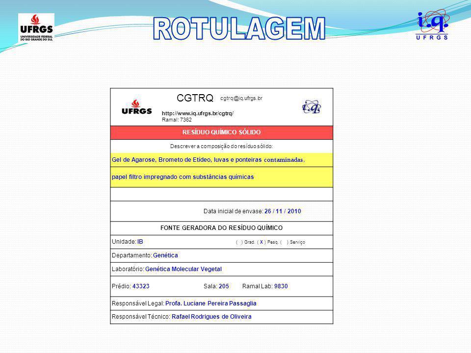 CGTRQ cgtrq@iq.ufrgs.br http://www.iq.ufrgs.br/cgtrq/ Ramal: 7362 RESÍDUO QUÍMICO SÓLIDO Descrever a composição do resíduo sólido: Gel de Agarose, Bro