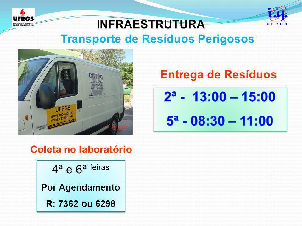 Transporte de Resíduos Perigosos 4ª e 6ª feiras Por Agendamento R: 7362 ou 6298 4ª e 6ª feiras Por Agendamento R: 7362 ou 6298 INFRAESTRUTURA Entrega