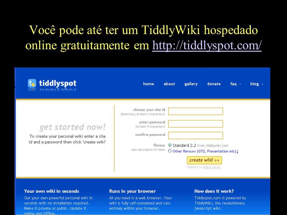 Você pode até ter um TiddlyWiki hospedado online gratuitamente em http://tiddlyspot.com/http://tiddlyspot.com/