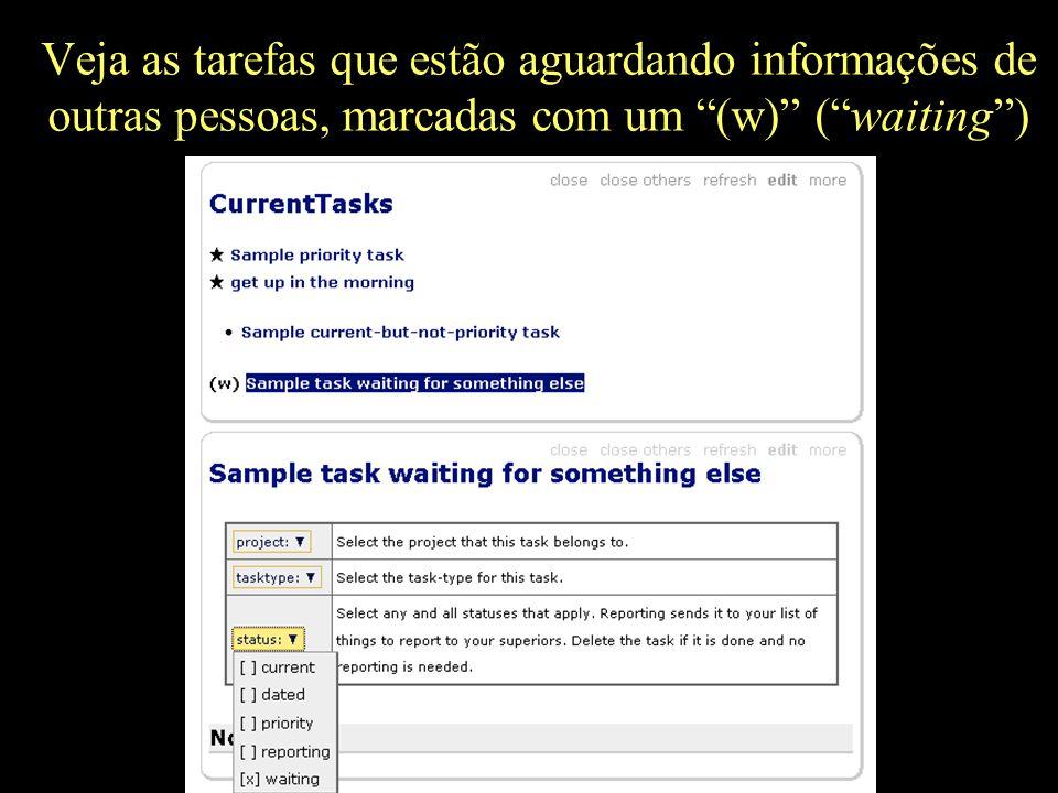 """Veja as tarefas que estão aguardando informações de outras pessoas, marcadas com um """"(w)"""" (""""waiting"""")"""