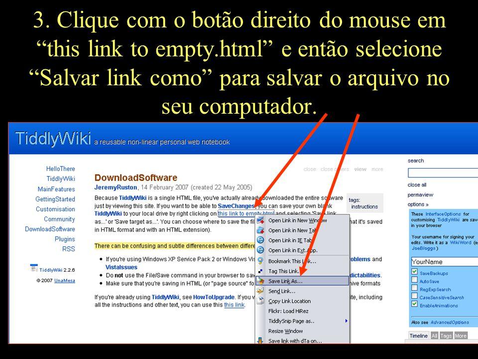 """3. Clique com o botão direito do mouse em """"this link to empty.html"""" e então selecione """"Salvar link como"""" para salvar o arquivo no seu computador."""